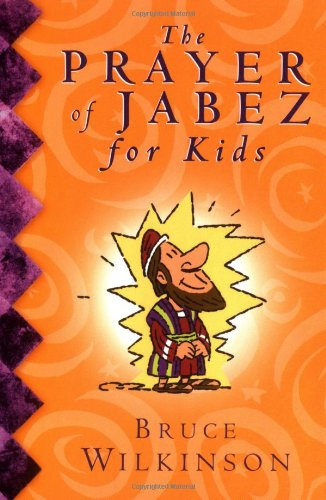 The Prayer of Jabez for Kids: Bruce H. Wilkinson