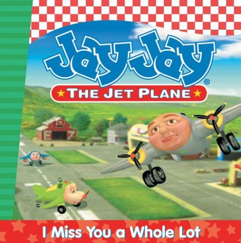 9780849979491: I Miss You a Whole Lot (Jay Jay The Jet Plane)