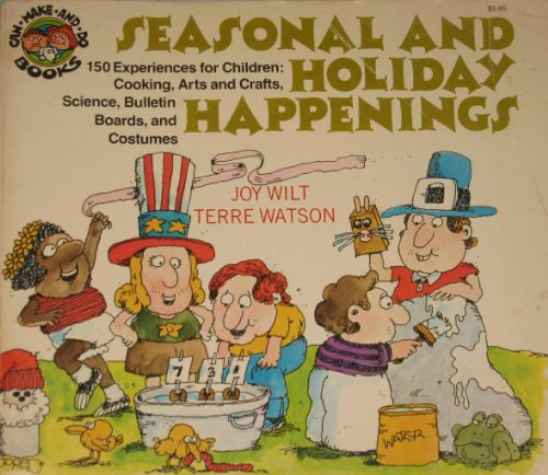 Seasonal and Holiday Happenings: 150 Experiences for: Berry, Joy Wilt;