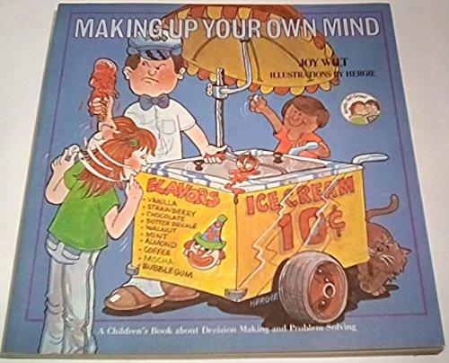 Making up your own mind: A children's: Joy Wilt Berry