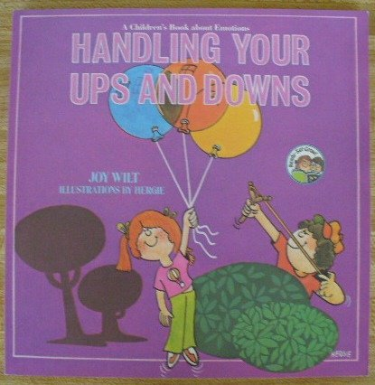 Handling Your Ups and Downs: A Children's: Wilt, Joy, Hergenroeder,