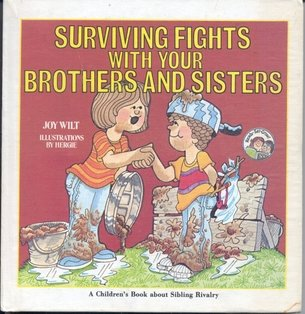 9780849981258: Surviving Fights With Your Brothers and Sisters (A Children's Book About Sibling Rivalry)