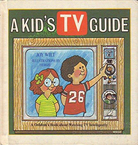 A kid's TV guide: A children's book: Berry, Joy Wilt