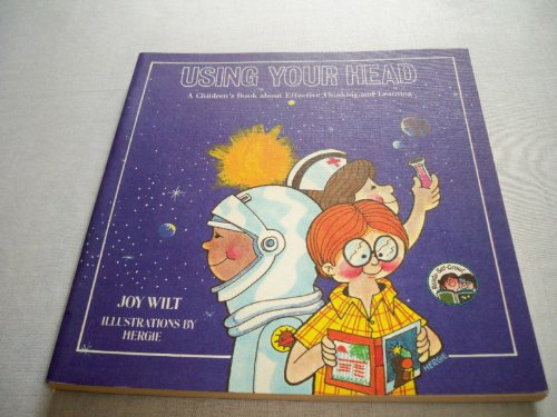 Using Your Head: A Children's Book About: Berry, Joy Wilt;