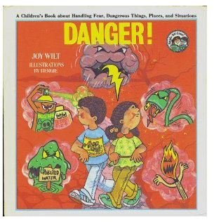 Weekly Reader Books presents Danger!: A children's book about handling fear, dangerous things, places, and situations (Ready-set-grow) (9780849981357) by Berry, Joy Wilt