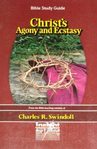 Christ's Agony and Ecstasy: Charles R. Swindoll