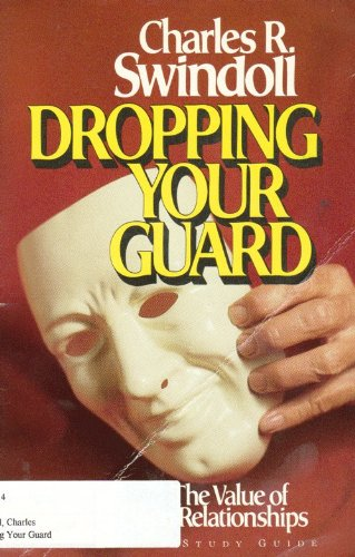 9780849982101: Dropping Your Guard : The Value of Open Relationships (Bible Study Guide)