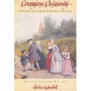 9780849982118: Contagious Christianity: A study of First Thessalonians : Bible study guide from the Bible-teaching ministry of Charles R. Swindoll