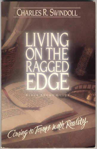 9780849982125: Living on the Ragged Edge (Insight for Living Bible Study Guides)