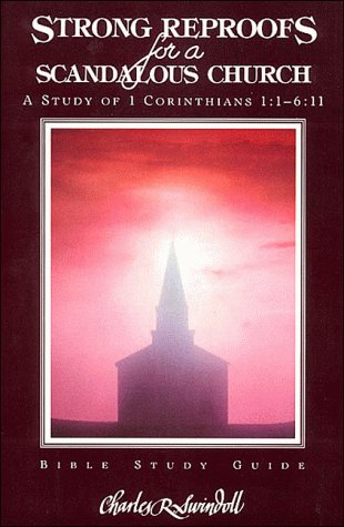 Strong Reproofs for a Scandalous church: A: Swindoll, Charles R.