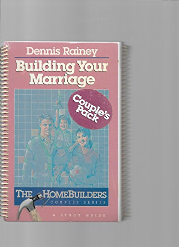 9780849983368: Building Your Marriage (Homebuilders Couples Series)