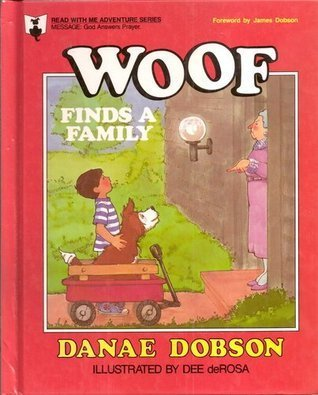 Woof Finds a Family (Read With Me Adventure Series) (0849983452) by Danae Dobson