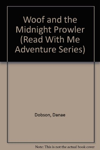 Woof and the Midnight Prowler (Read With Me Adventure Series) (0849983479) by Danae Dobson