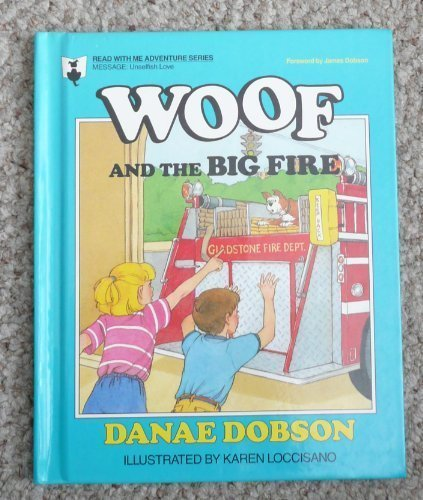 Woof and the Big Fire (Read With Me Adventure Series) (0849983622) by Danae Dobson