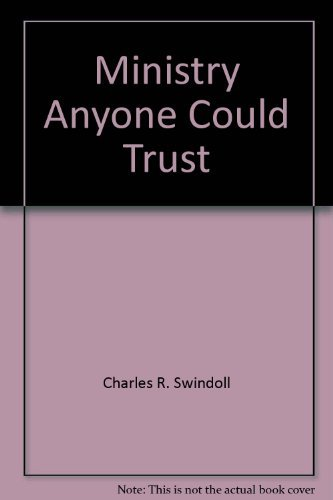 A Ministry Anyone Could Trust: A Study: Charles R. Swindoll