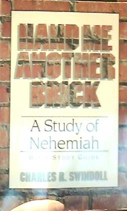 9780849984129: Hand Me Another Brick: A Study of Nehemiah: Bible Study Guide