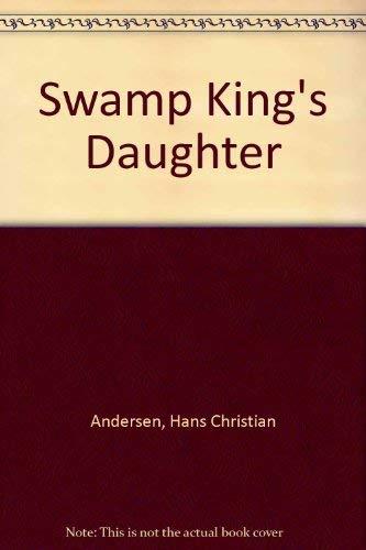 9780849985294: Swamp King's Daughter