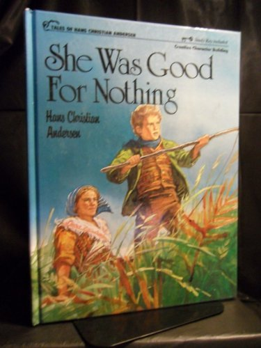 She Was Good for Nothing: Andersen, Hans Christian