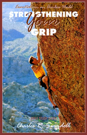 9780849986437: Strengthening Your Grip: Bible Study Guide