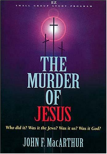 9780849987960: The Murder of Jesus (EZ Lesson Plan (Videos))
