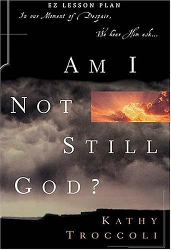 9780849989490: Am I Not Still God