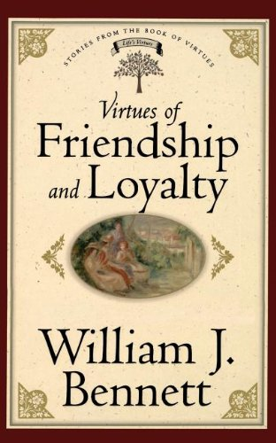 9780849990700: Virtues of Friendship and Loyalty