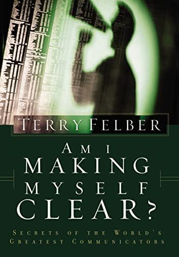 9780849991059: Am I Making Myself Clear?: Secrets of the World's Greatest Communicators
