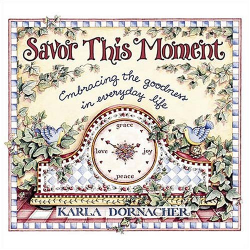 9780849995897: Savor This Moment Embracing The Goodness In Everyday Life