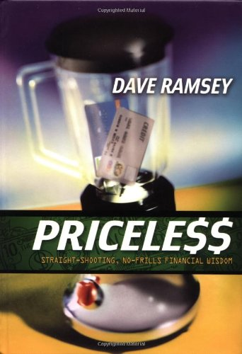 Priceless: Straight-Shooting, No Frills Financial Wisdom (084999618X) by Dave Ramsey