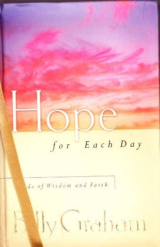 Hope for Each Day: Words of Wisdom and Faith (9780849996580) by Billy Graham