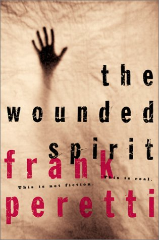 The Wounded Spirit Workbook: This Is Not Fiction This Is Real (0849999766) by Peretti, Frank E.