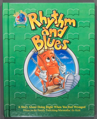 Rhythm and Blues: A Story About Doing Right When You Feel Wronged (Kids Praise Adventure Series) (0849999952) by Ken Gire