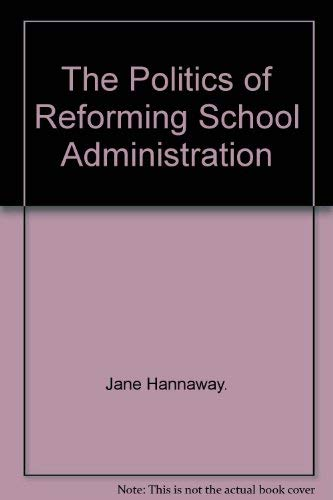 9780850004564: The Politics of Reforming School Administration
