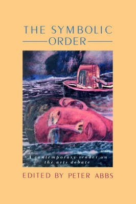 9780850005943: The Symbolic Order: A Contemporary Reader on the Arts Debate