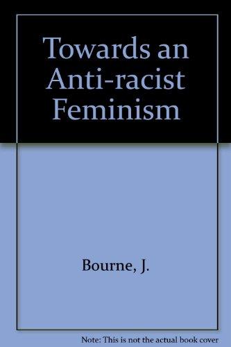 Towards an Anti-racist Feminism: Bourne, Jenny