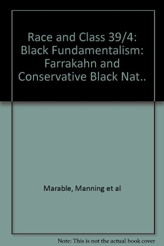 9780850010534: Race and Class 39/4: Black Fundamentalism: Farrakahn and Conservative Black Nat..