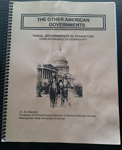 9780850023848: The Other American Governments: Tribal Governments in Transition From Dependency to Sovereignty