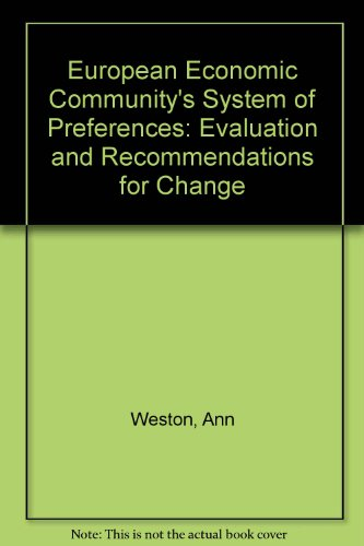 European Economic Community's System of Preferences: Evaluation and Recommendations for Change:...