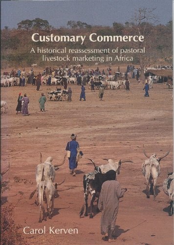 Customary Commerce: Historical Reassessment of Pastoral Livestock Marketing in Africa (ODI ...