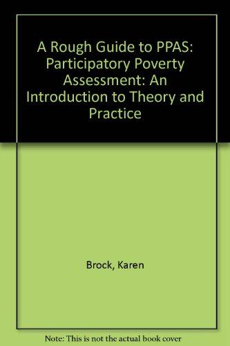 A Rough Guide to PPAS: Participatory Poverty: Brock, Karen, Norton,
