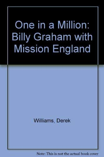 One in a Million: Billy Graham with Mission England: Derek Williams