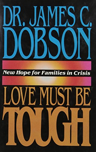 9780850090994: Love Must be Tough: New Hope for Families in Crisis