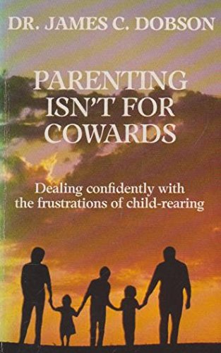 9780850091489: Parenting Isn't for Cowards