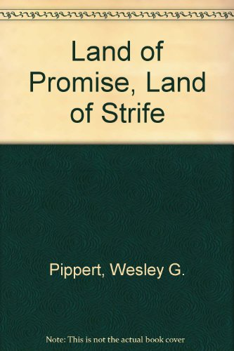 Land of Promise Land of Strife: Israel: Wesley Pippert