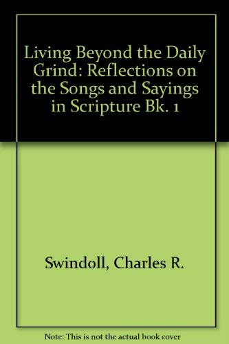 9780850091670: Living Beyond the Daily Grind: Reflections on the Songs and Sayings in Scripture Bk. 1