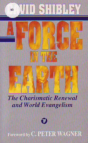 9780850092325: A Force in the Earth: Charismatic Renewal and World Evangelism