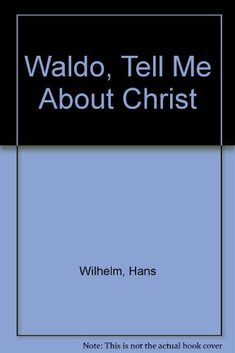 Waldo, Tell Me About Christ: Wilhelm, Hans