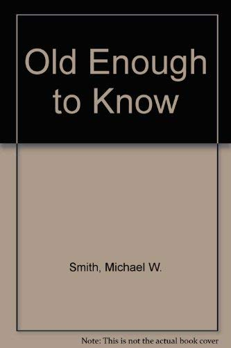 9780850093131: Old Enough to Know