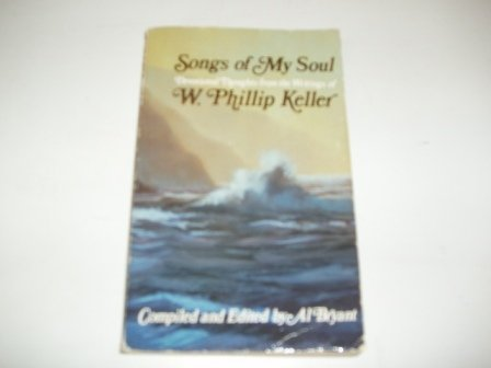 Songs Of My Soul (0850093244) by W Phillip Keller