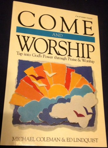 9780850093322: Come and Worship: Tap into God's Power Through Praise and Worship